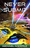 Never Submit (The Kurtherian Gambit Book 15)