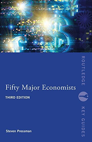 Fifty Major Economists (Routledge Key Guides): Written by Steven Pressman, 2013 Edition, (3rd Edition) Publisher: Routledge [Paperback]