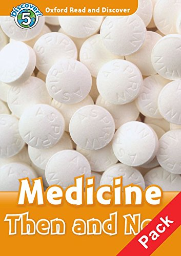 Oxford Read and Discover 5. Medicine Then and Now Audio CD Pack