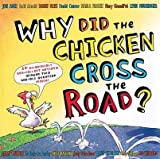 Why Did the Chicken Cross the Road? by Marla Frazee (2006-05-30)