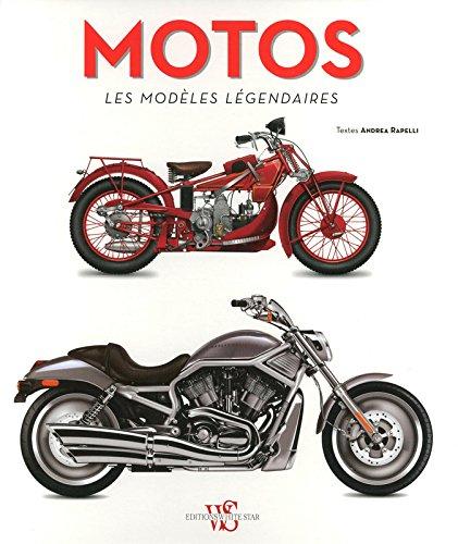 Motos - Les modèles légendaires par Andrea Rapelli
