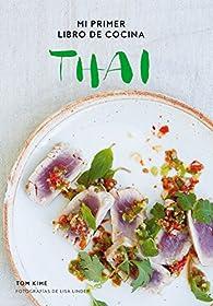 Mi primer libro de cocina thai par Tom Kime
