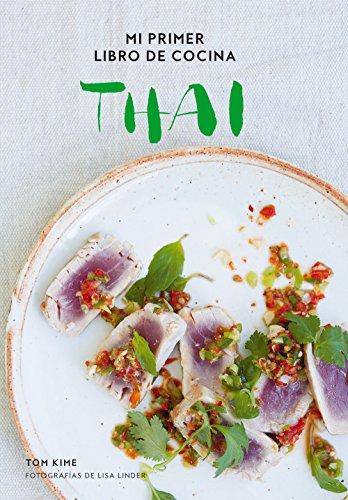Mi primer libro de cocina thai (Gastronomía) por Tom Kime