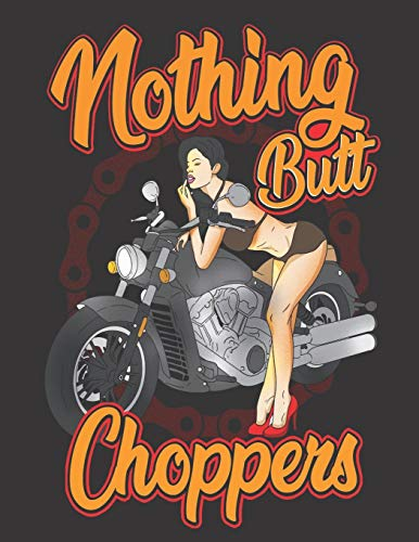 """2020 Motorcycle Calendar and Planner For Bikers: Nothing Butt Choppers Sexy Motorcycle Chick Biker Babe 