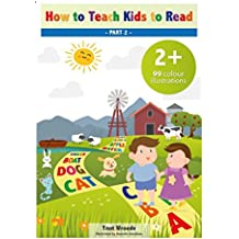 How to Teach Kids to Read Part 2: All You Need to Learn to Read (English Edition)
