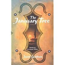 The Janissary Tree: A Novel (Investigator Yashim) by Jason Goodwin (2006-05-16)