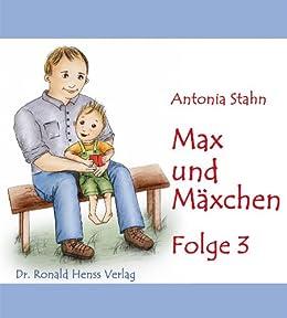Max und Mäxchen -  Folge 3 von [Stahn, Antonia]