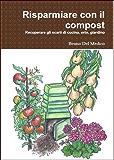 Risparmiare con il compost (Coltivare l'orto)