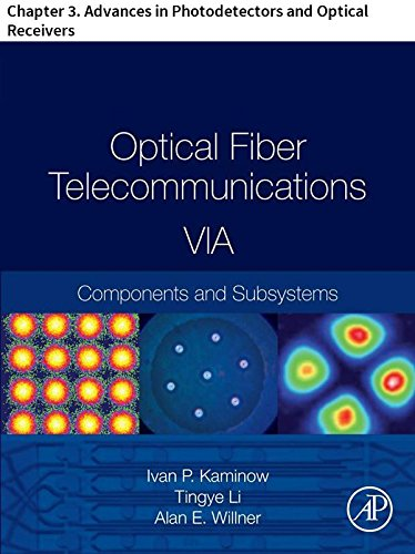 Optical Fiber Telecommunications VIA: Chapter 3. Advances in Photodetectors and Optical Receivers (Optics and Photonics) (English Edition) -