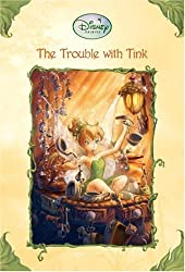 The Trouble with Tink (Disney Fairies (Disney))