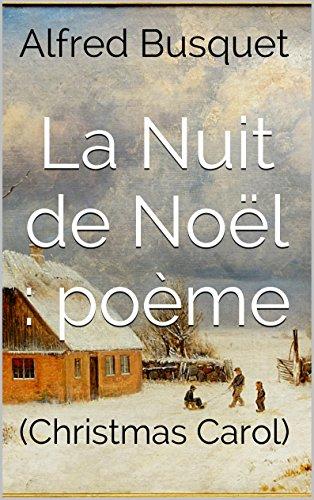 La Nuit De Noël Poème Christmas Carol French Edition
