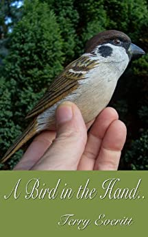 A Bird in the Hand by [Everitt, Terry]