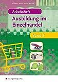 Ausbildung im Einzelhandel: Arbeitsheft Band 3