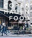 Copenhagen Food: Geschichten, Traditionen und Rezepte