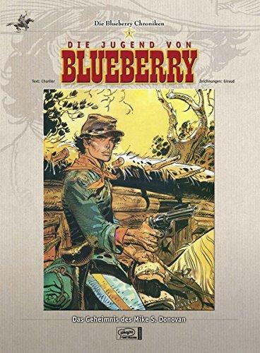 Blueberry Chroniken 01: Die Jugend von Blueberry/ Das Geheimnis des Mike S. Donovan
