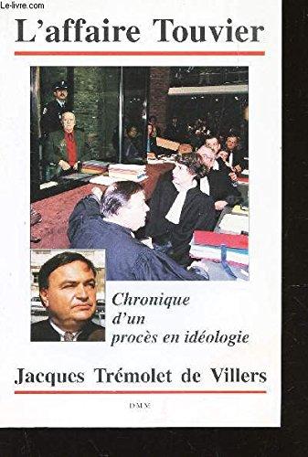 L'affaire Touvier: Chronique d'un procès en idéologie