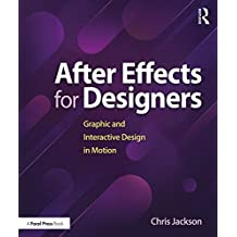 After Effects for Designers: Graphic and Interactive Design in Motion