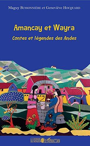 Amancay et Wayra: Contes et légendes des Andes