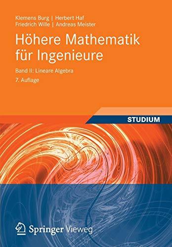 Höhere Mathematik für Ingenieure Band II: Lineare Algebra (Teubner-Ingenieurmathematik) (German Edition)