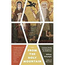 From the Holy Mountain: A Journey Among the Christians of the Middle East by William Dalrymple (2012-10-02)