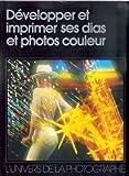 Telecharger Livres Developper Et Imprimer Ses Diapos Et Photos Couleur (PDF,EPUB,MOBI) gratuits en Francaise
