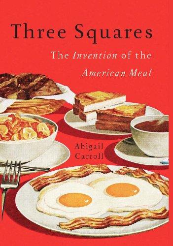 Descargar Libros Ebook Three Squares: The Invention of the American Meal Documentos PDF