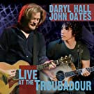 Hall & Oates Live at the Troub