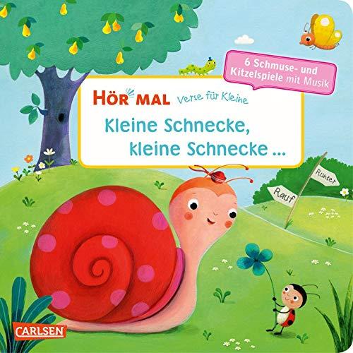 Hör mal (Soundbuch): Verse für Kleine: Kleine Schnecke, kleine Schnecke ... - ab 18 Monaten: und andere Schmuse- und Kitzelspiele mit Musik und Anleitungen