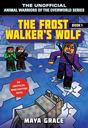 The Frost Walker's Wolf: An Unofficial Minecrafters Novel (Unofficial Animal Warriors of the Overwo Book 1) (English Edition) -