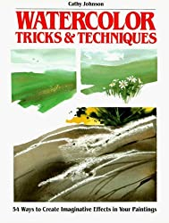 Watercolor Tricks & Techniques by Cathy Johnson (1992-09-02)