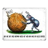 Metallschild mit Mistkäfer Motiv und Spruch: Ach wie gut dass niemand weiß auf wen und was ich alles scheiß. Aluminiumschild Blechschild Werbeschild Türschild Warnschild Mistkäfer Insekt Käfer