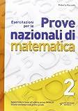 Esercitazioni per le prove nazionali di matematica. Con espansione online. Per la 2ª classe della Scuola media