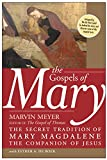 The Gospels of Mary: The Secret Tradition of Mary Magdalene, the Companion of Jesus