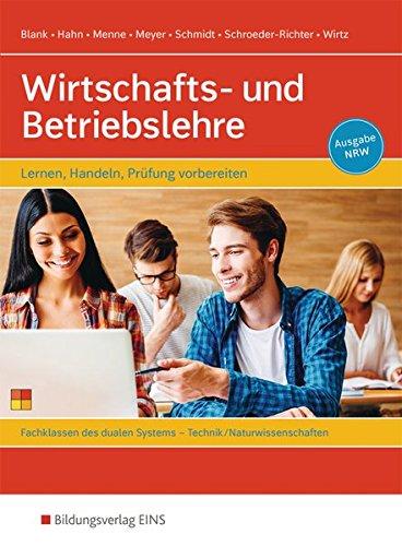 Wirtschafts- und Betriebslehre - Lernen, handeln, Prüfung vorbereiten: Für Berufsschulen - Fachbereich Technik/Naturwissenschaften - Ausgabe NRW: Schülerband