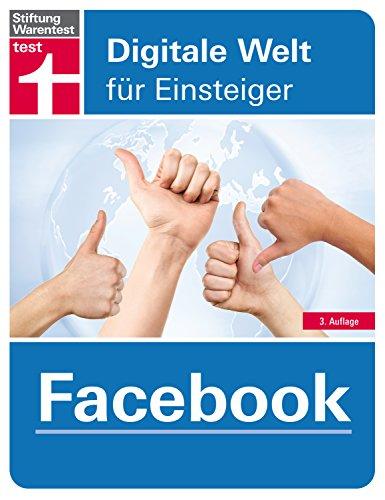 Facebook: Profil erstellen, Freunde finden, Funktionen entdecken (Digitale Welt für Einsteiger) Buch-Cover