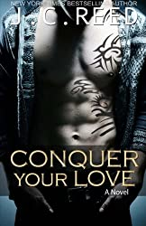 Conquer Your Love by J.C. Reed (2013-06-11)