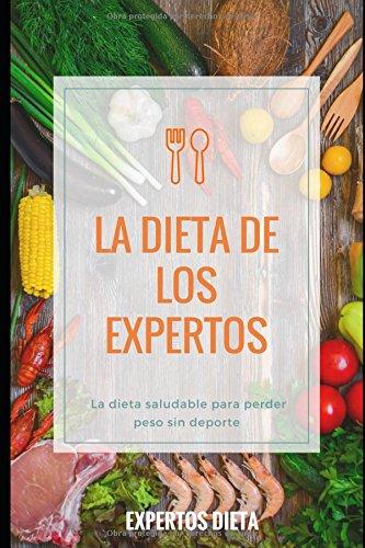 La dieta de los expertos: La dieta saludable para perder peso sin deporte