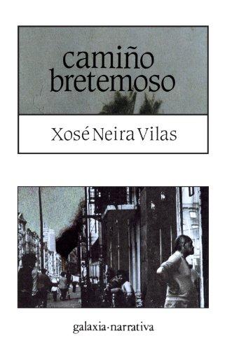 Camiño Bretemoso (Galaxia. Narrativa) por Xose Neira Vilas