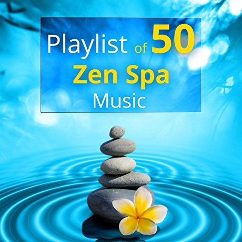 Playlist of 50 Zen Spa Music - Relaxing Sounds of Nature for Healing Massage & Wellness Music, and Reiki -