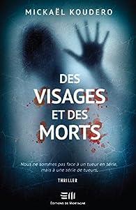 Des visages et des morts par Mickaël Koudero