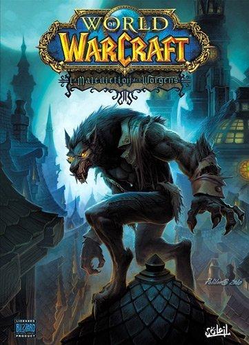 World of Warcraft. Tome 13 : La Maldiction des Worgens de Neilson. Micky (2011) Album