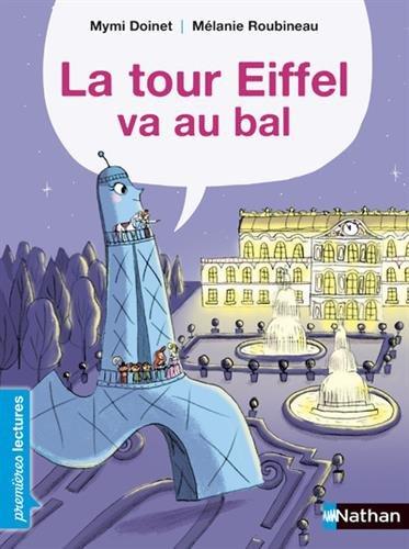 La Tour Eiffel va au bal - Premires Lectures CP Niveau 3 - Ds 6 ans