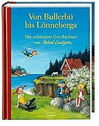 Von Bullerbü bis Lönneberga. Die schönsten Geschichten von Astrid Lindgren