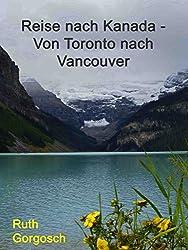 Reise nach Kanada - Von Toronto bis Vancouver
