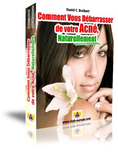 Comment vous débarrasser de votre acné, naturellement