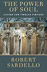 The Power of Soul: Living the Twelve Virtues
