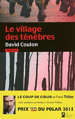 Le village des tnbres. Prix VSD 2015. Coup de coeur Franck Thilliez