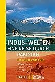 Indus-Welten - eine Reise durch Pakistan: 3000 Kilometer von Karatschi bis Kaschgar - Hajo Bergmann