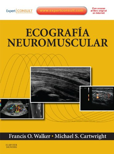 Ecografía neuromuscular + ExpertConsult por Francis Walker