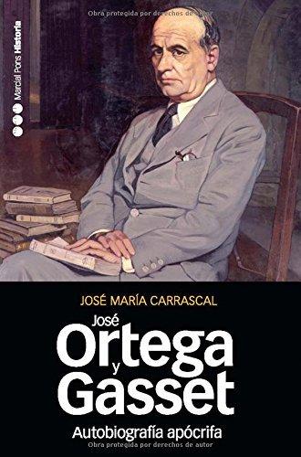Autobiografía apócrifa de José Ortega y Gasset: Un retrato intelectual (Memorias y biografías nº 29)